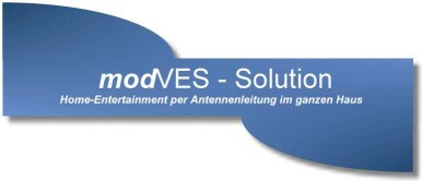 modVES-Solution (Home-Entertainment per Antennenleitung)